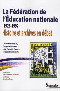 La Fédération de l'Education nationale (1928-1992) : Histoire et archives en débat