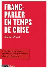 Franc-parler en tant de crise : Les assurances trompeuses