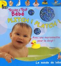 Plitch ! Platch ! : Livre-bain