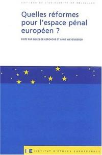 Quelles réformes pour l'espace pénal européen ?