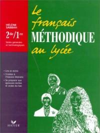 Le français méthodique au lycée, 2de et 1re générales et technologiques : Livre de l'élève