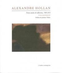 Alexandre Hollan : Trente années de réflexions, 1985-2015