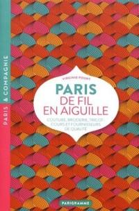 Paris de fil en aiguille : Couture, broderie, tricot : cours et fournisseurs de qualité