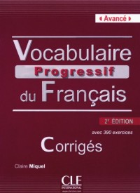 Vocabulaire Progressif du Français Niveau Avance 2ed Corriges + CD