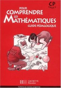 Pour comprendre les mathématiques CP : Guide pédagogique