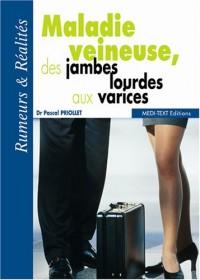 Maladie veineuse, des jambes lourdes aux varices : Rumeurs & Réalités