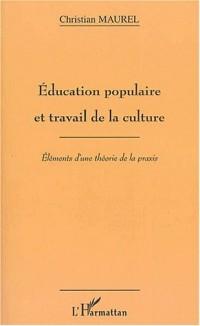 Education populaire et travail de la culture. elements d'une theorie de la