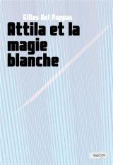Attila et la Magie Blanche