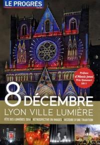 8 décembre Lyon ville lumière
