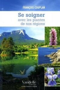 Se Soigner avec les Plantes de nos Régions