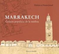 Marrakech : Culture populaire de la médina