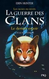 La guerre des clans : les signes du destin (Cycle IV), Tome 6 : Le dernier espoir [Poche]