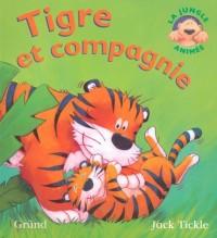 Tigre et compagnie