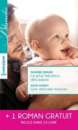 Le plus fabuleux des papas - Une délicate mission - La chance de Mia Latham [Poche]