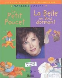 Deux contes classiques racontés par Marlène Jobert : Le petit poucet ; La belle au bois dormant (1Cassette audio)