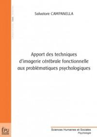 Apport des Techniques d'Imagerie Cerebrale Fonctionnelle aux Problematiques Psychologiques