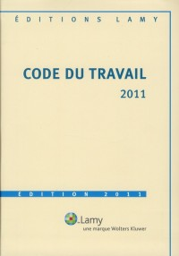 Code du Travail Lamy 2011