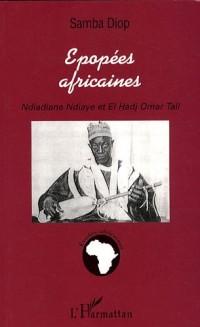 Epopées africaines : Ndiadiane Ndiaye et El Hadj Omar Tall