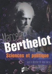 Marcelin Berthelot (1827-1907) : Sciences et politique
