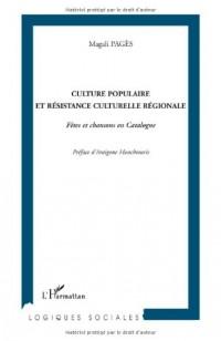 Culture populaire et résistance culturelle régionale : Fêtes et chansons en Catalogne