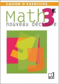 Math 3ème : Nouveau décimale, Cahier d'exercices