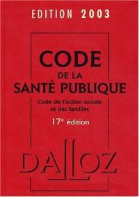 Code de la santé publique, code de l'action sociale et des familles 2003