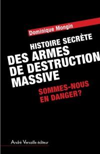 Histoire secrète des armes de destruction massive