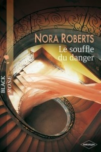 Le Souffle du Danger - Black Rose