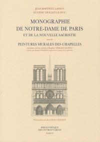 Monographie de Notre-Dame de Paris et de la nouvelle sacristie : Suivie des Peintures murales des chapelles