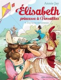 Elisabeth, princesse à Versailles N°9 : Une lettre mystérieuse