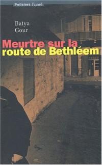 Meutre sur la route de Bethléem