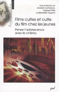 Films cultes et culte du film chez les jeunes : Penser l'adolescence avec le cinéma