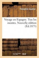 Voyage en Espagne. Tras los montes. Nouvelle édition