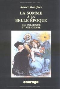 La Somme à la Belle Epoque: Vie politique et religieuse