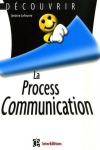 Découvrir la Process Communication