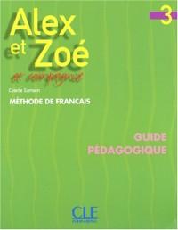Alex et Zoé 3 et compagnie : Guide pédagogique