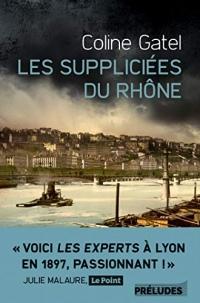 Les Suppliciées du Rhône (Préludes Noir)
