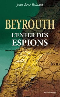 Beyrouth, Dans l'Enfer des Espions