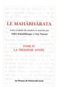 Le Mahâbhârata : Tome 4, La treizième année