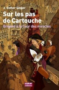 Sur les pas de Cartouche : Brigand à la cour des Miracles