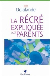 La Récré expliquée aux parents