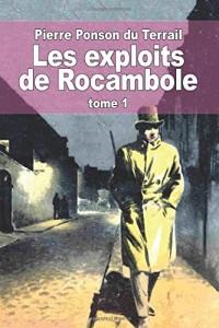 Les exploits de Rocambole: Tome 1: Une fille d'Espagne