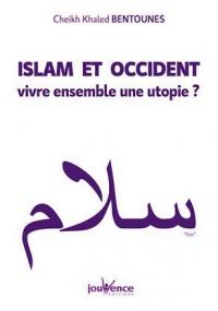Islam et occident : Vivre ensemble une utopie ?