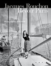 Revoir Paris : Photographies 1945-1958