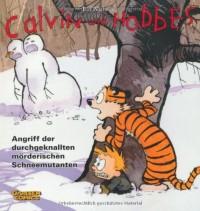 Calvin und Hobbes 07. Angriff der durchgeknallten mörderischen Schneemutanten
