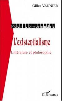 L'existentialime : litterature et philosophie