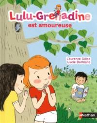 Lulu Grenadine Est Amoureuse