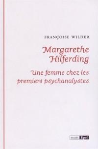 Margarethe Hilferding : Une femme chez les premiers psychanalystes
