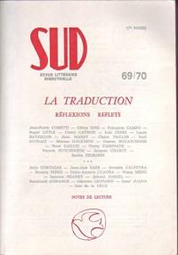 REVUE SUD NUMEROS 69-70 : LA TRADUCTION. Réflexions reflets