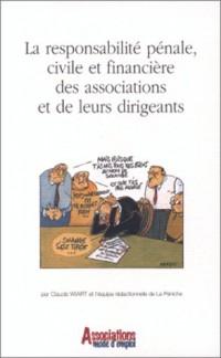 La responsabilité pénale, civile et financière des associations et de leurs dirigeants